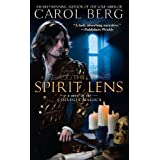 "The Spirit Lens: A Novel of the Collegia Magicavon ""Carol Berg"""