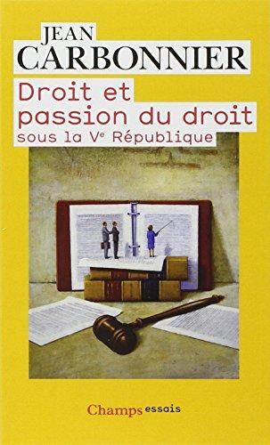 Droit et passion du droit sous la Ve République