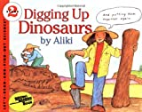 Digging Up Dinosaurs (Let's-Read-and-Find-Out Science 2) (0064450783) by Aliki