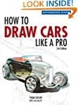 How to Draw Cars Like a Pro, 2nd Edit...
