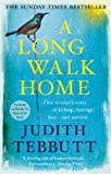 A Long Walk Home: One Woman's Story of Kidnap, Hostage, Loss - and Survival by Judith Tebbutt