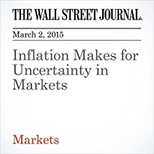Inflation Makes for Uncertainty in Markets (       UNABRIDGED)  Narrated by Ken Borgers