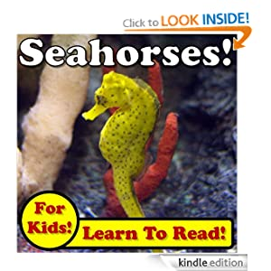 Seahorses! Learn About Seahorses While Learning To Read - Seahorse Photos And Facts Make It Easy! (Over 45+ Photos of Seahorses)
