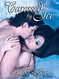 Nalini Singh Caressed by Ice (Psy/Changeling Novels)