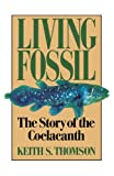 Living Fossil : The Story of the Coelacanth