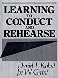 img - for By Daniel L. Kohut Learning to Conduct and Rehearse (1st First Edition) [Paperback] book / textbook / text book