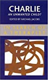 CHARLIE - AN UNWANTED CHILD? (Counselling in Context) (0335191991) by JACOBS