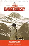 img - for Hope Dangerously: How Taking a Risk Can Transform Your Community book / textbook / text book
