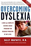 Overcoming Dyslexia: A New and Complete Science-Based Program for Reading Problems at Any Level 1st (first) Edition by Shaywitz M.D., Sally published by Vintage (2005)