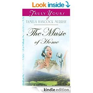 The Music Of Home (Truly Yours Digital Editions Book 751)