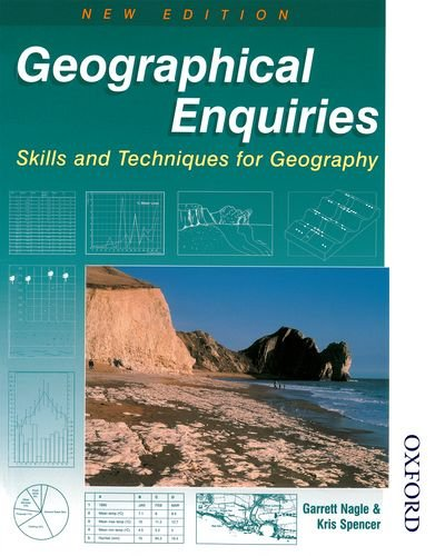 Geographical Enquiries - Skills and Techniques for Geography 2nd Edition