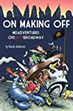 On Making Off: Misadventures off-off Broadway