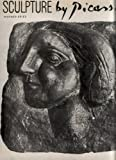 Sculpture by Picasso,: With a catalogue of the works (0810903946) by Spies, Werner