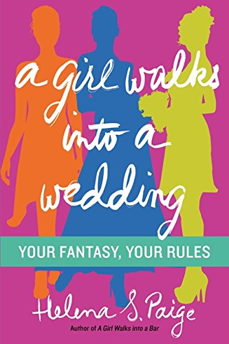 Image of A Girl Walks Into a Wedding: Your Fantasy, Your Rules