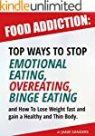 Food Addiction: Top Ways to Stop Emot...