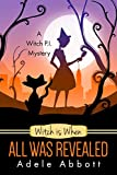 img - for Witch is When All Was Revealed (A Witch P.I. Mystery Book 12) book / textbook / text book