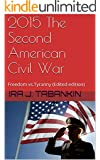 2015 The Second American Civil War: Freedom vs.Tyranny (Edited edition)