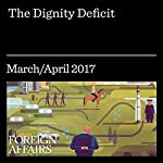 The Dignity Deficit | Arthur C. Brooks