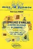 echange, troc Alain-Louis Robert - Les épreuves d'anglais à l'entrée des écoles de commerce : 1re et 2e langue Bac +2, CCIP-IENA-ECRICOME