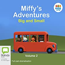 Miffy's Adventures Big and Small: Volume Two | Livre audio Auteur(s) : Dick Bruna Narrateur(s) : Dan Chambers, Arisha Choudhury, Bert Davis