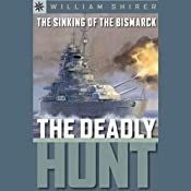 Sterling Point Books: The Sinking of the Bismarck: The Deadly Hunt | [William Shirer]