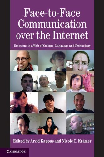 Face-to-Face Communication over the Internet: Emotions in a Web of Culture, Language, and Technology