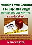 WEIGHT WATCHERS: A 14DAY-14LBS NEW DIET PLAN FOR A SIMPLE START: The Ultimate Guide To The Super Shred Diet( Weight watcher Motivation, Weight watcher Point Plus, Weight Watcher Cookbook)