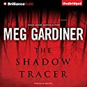 The Shadow Tracer (       UNABRIDGED) by Meg Gardiner Narrated by Tanya Eby