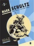 Mark Schultz: Various Drawings Volume Two