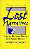 img - for Lost Narratives: Popular Fictions, Politics, and Recent History (Popular Fiction Series) book / textbook / text book