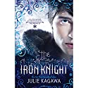 The Iron Knight: The Iron Fey, Book 4 Audiobook by Julie Kagawa Narrated by MacLeod Andrews