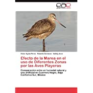 Efecto de la Marea en el uso de Diferentes Zonas por las Aves Playeras: Comparación entre un humedal natural y...