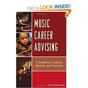 Music Career Advising: A Guide for Students, Parents, and Teachers read online