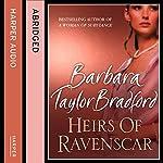 Heirs of Ravenscar | Barbara Taylor Bradford,Kati Nicholl (abridgement)