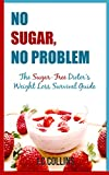 No Sugar, No Problem: The Sugar-Free Dieter's Weight Loss Survival Guide
