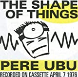 Pere Ubu The Shape Of Things