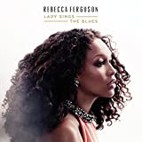 Songtexte von Rebecca Ferguson - Lady Sings the Blues