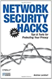 Network Security Hacks: Tips & Tools for Protecting Your Privacy
