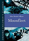 Oxford Children's Classics: Moonfleet (0192734784) by Falkner, John Meade