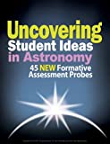 img - for Uncovering Student Ideas in Astronomy: 45 Formative Assessment Probes (Uncovering Student Ideas in Science Book 7) book / textbook / text book