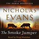 The Smoke Jumper Audiobook by Nicholas Evans Narrated by Peter Marinker