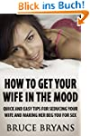 How To Get Your Wife In The Mood: Qui...