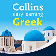 Greek Easy Learning Audio Course: Learn to speak Greek the easy way with Collins (       UNABRIDGED) by Athena Economides, Rosi McNab Narrated by Collins
