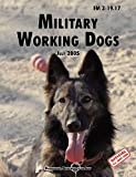 img - for Military Working Dogs: The Official U.S. Army Field Manual FM 3-19.17 (1 July 2005 revision) book / textbook / text book