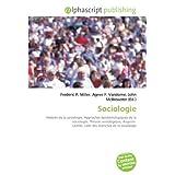 Sociologie: Histoire de la sociologie, Approches épistémologiques de la sociologie, Théorie sociologique, Auguste...