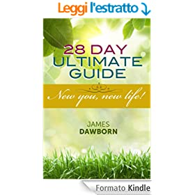 28 Day Ultimate Guide, New You, New Life (English Edition)