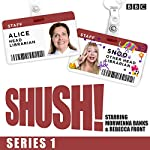 Shush!: The BBC Radio 4 sitcom | Rebecca Front,Morwenna Banks,Arthur Mathews