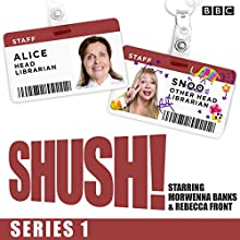 Shush!: The BBC Radio 4 sitcom  by Rebecca Front, Morwenna Banks, Arthur Mathews Narrated by Rebecca Front, Morwenna Banks