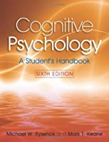 Cognitive Psychology: A Student's Handbook, 6th Edition