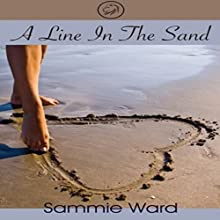 A Line in the Sand (       UNABRIDGED) by Sammie Ward Narrated by Eliza Enea